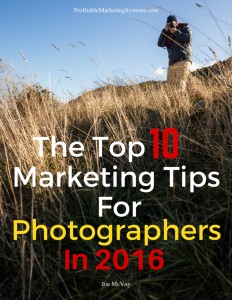 the top 10 marketing tips for photographers in 2016
